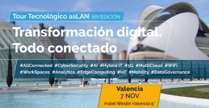 Valencia acogerá el Tour Tecnológico ASLAN 2019 «Transformación Digital: Todo Conectado