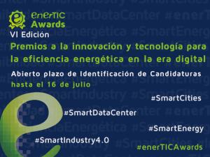 enerTIC, anuncia la apertura de la convocatoria de la sexta edición de los Premios a la Innovación y Tecnología para la Eficiencia Energética en la era digital.