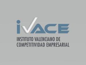 Nueva convocatoria de Ayudas IVACE para fomentar proyectos de I+D+i e Innovación empresarial