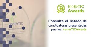 Administraciones Públicas, Empresas Tecnológicas, Energéticas e Industriales lideran la presentación de proyectos a los enerTIC Awards 2018
