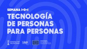 Semana de la I+D+I: Tecnología de personas para personas