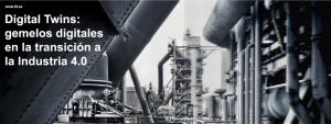 Proyecto DIGITAL TWINS, cómo crear una réplica virtual de tu proceso industrial